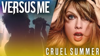 Taylor Swift - Cruel Summer (Cover by Versus Me)