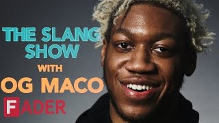 "OG Maco –  ""The Slang Show, Episode 1"""