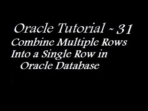 Combine Multiple Rows Into a Single Row in Oracle