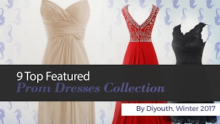9 Top Featured Prom Dresses Collection By Diyouth, Winter 2017