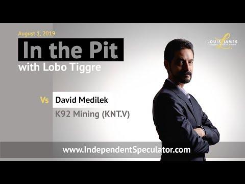 In The Pit: David Medilek, VP Business Development, K92 Mining (August 2019)