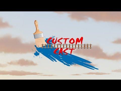 Welcome to Custom Cast