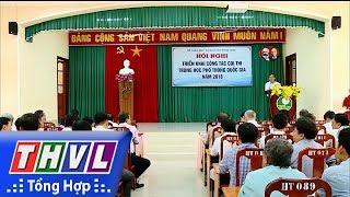 THVL | Các trường đại học trên địa bàn tỉnh sẵn sàng cho kỳ thi THPT Quốc gia 2018