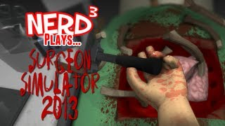 Nerd³ Plays... Surgeon Simulator 2013