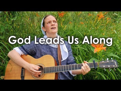 God Leads Us Along // Her Heart Sings