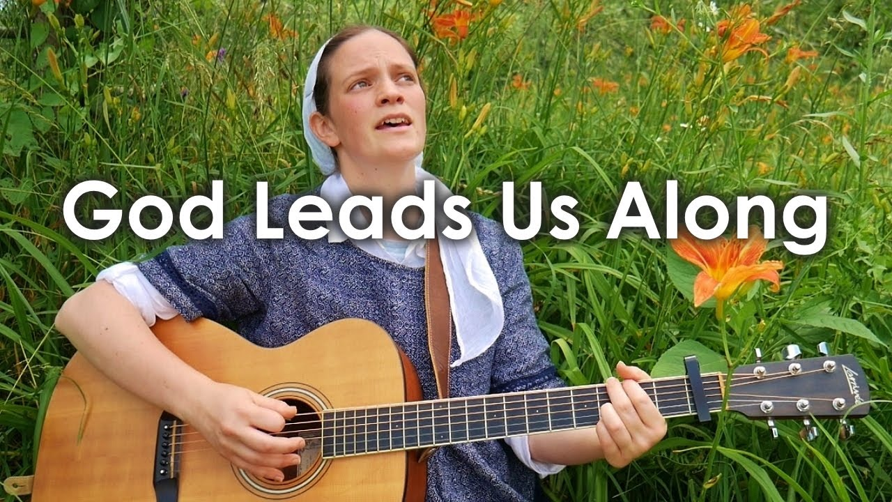 God Leads Us Along // Her Heart Sings