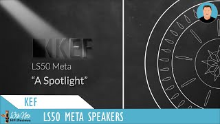 A Spotlight on KEF LS50 Meta Speakers