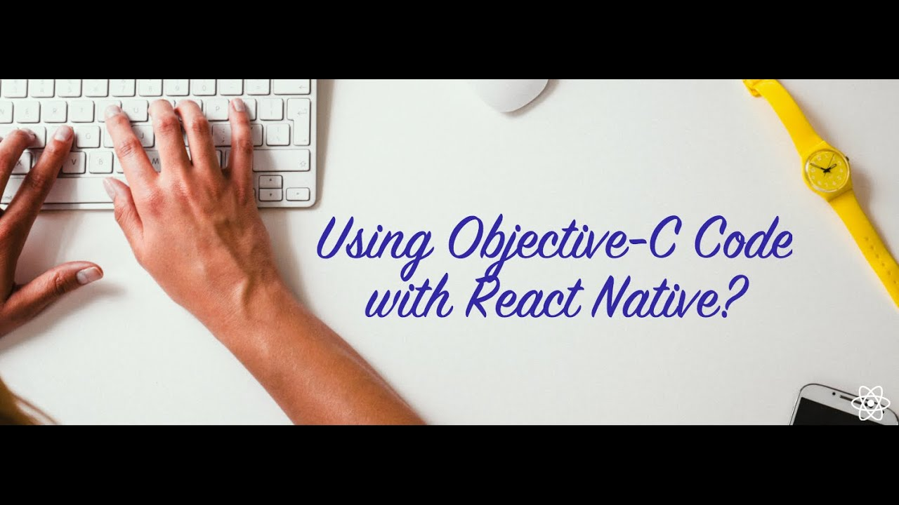 how to easily make your objective c code work with react native youtube