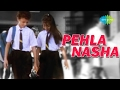 pehla nasha remix with rap पहला नशा jo jeeta wohi sikandar udit narayan sadhna sargam