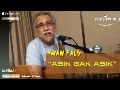"Iwan Fals ""Asik Gak Asik"" #PeriscopeID"