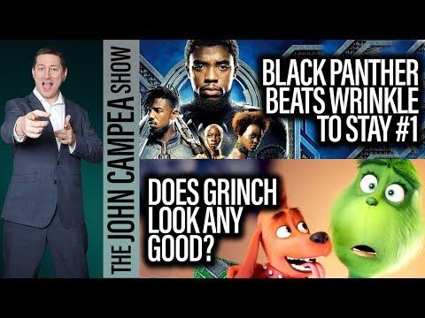 Black Panther Hits $1 Billion And Stays #1, Does The Grinch Look Any Good? - The John Campea Show