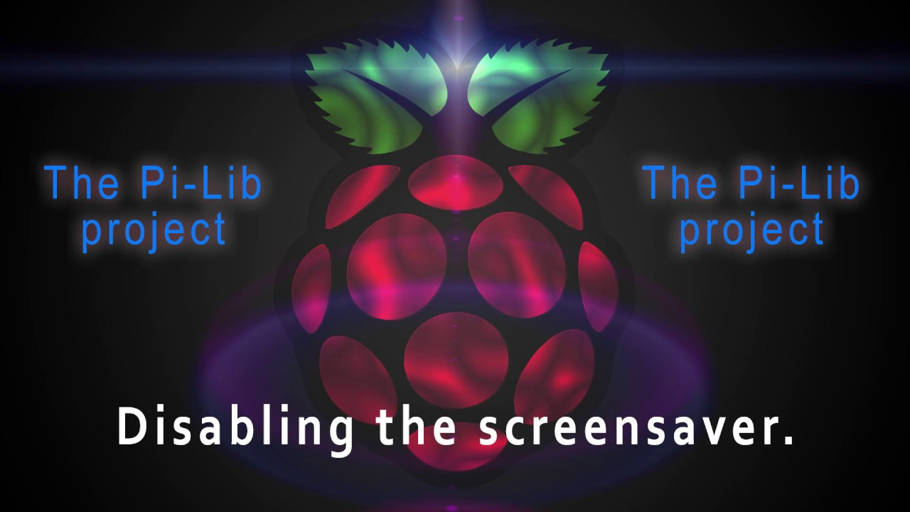 Disable the screensaver | Pi-Project