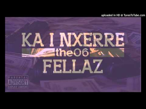 The 06 Fellaz - Ka i Nxerre
