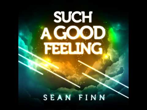 Sean Finn -- Such A Good Feeling (Official Release) TETA