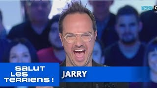 T'es au top Jarry ! - Salut les Terriens