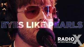 The Coral - Eyes Like Pearls LIVE | Radio X Session | Radio X