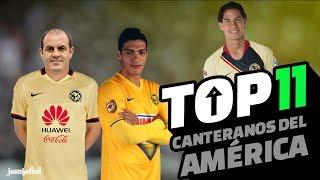 CANTERANOS DEL AMÉRICA |TOP 11