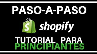 Tutorial: Como Crear Una Tienda Shopify Paso a Paso (2018)