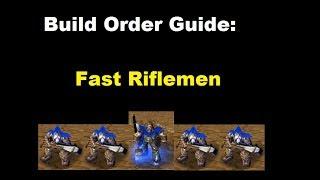 Build Order Guide Fast Riflemen