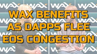 The WAX Platform is Recipient to Many EOS Dapps.
