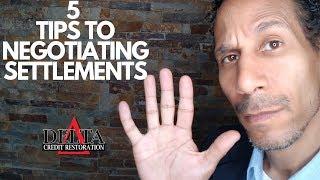 5 First Steps to Debt Settlement Negotiation / Delta Credit Tip