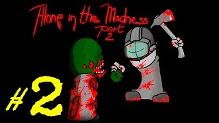 Alone In The Madness Pt 02 Безумие вернулось На русском языке