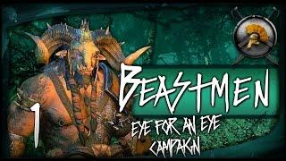 AN EYE FOR AN EYE! - Total War: WARHAMMER Gameplay - Beastmen An Eye For An Eye Campaign #1
