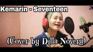Kemarin - Seventeen (Cover by Dilla Novera)