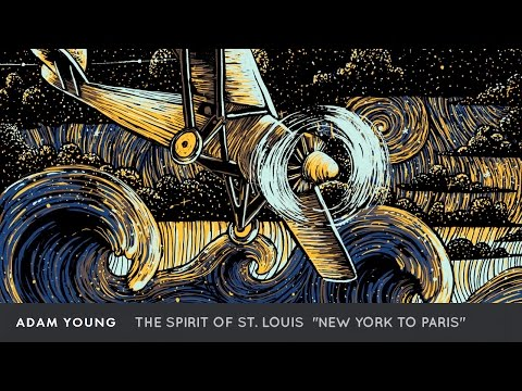 "Adam Young - The Spirit of St. Louis [Full Album] ""New York To Paris"""