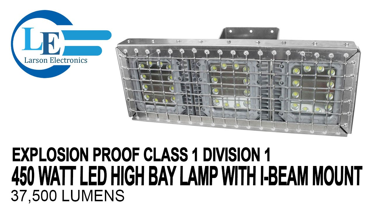 Explosion Proof Class 1 Division 1 450 Watt LED High Bay Lamp With I-Beam  Mount - 37,500 Lumens