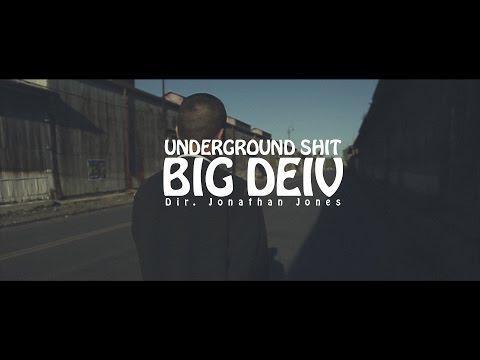 Underground Shit   Big Deiv