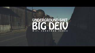 Underground Shit | Big Deiv