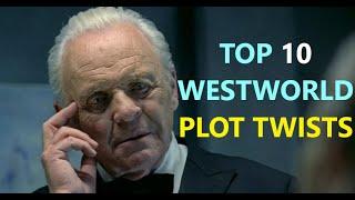 Top 10 Westworld Plot Twists