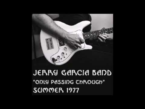 Only Passing Through - JGB Summer '77
