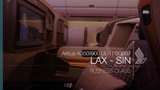 Singapore Airlines A350 Ultra Longhaul Business Class + Star Alliance Lounge | SQ037 LAX-SIN