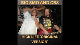 HICK LIFE - original version (Brahma Bull, Charlie Bonnet III, Bottleneck, Mr Sneed, Big Smo)