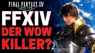 Hat FFXIV WOW gekillt? Meine Meinung zur aktuellen Situation Final Fantasy 14 & World of Warcraft