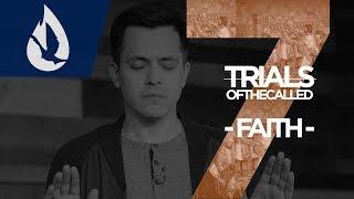 7 Trials of the Called: Faith