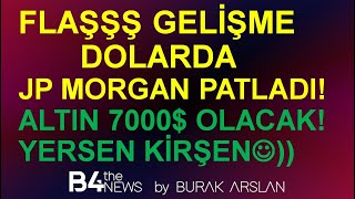 #DOLAR #JPMORGAN #PATLADI:)) #ALTIN 7000$ OLACAK !!!!