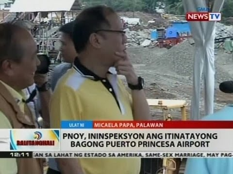 BT: PNoy, ininspeksyon ang itinatayong bagong Puerto Princesa Airport