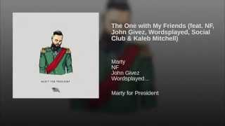 The One with My Friends (feat. NF, John Givez, Wordsplayed, Social Club & Kaleb Mitchell)