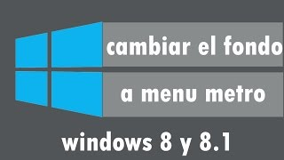 Como cambiar el fondo del menu metro en windows 8 y 8.1. Facil y rapido.