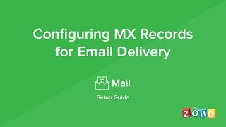 Zoho Mail - MX Records - Configure Email Delivery