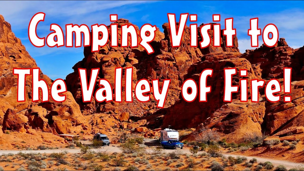 Camping Visit to Valley of Fire State Park, Nevada - YouTube