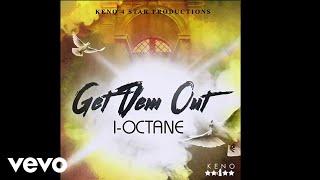 I-Octane Get Dem Out Audio.mp3