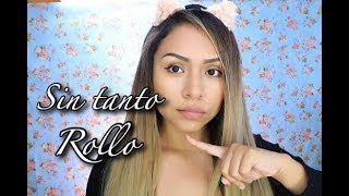 MAQUILLAJE SIN MUCHO ROLLO LOOK NATURAL