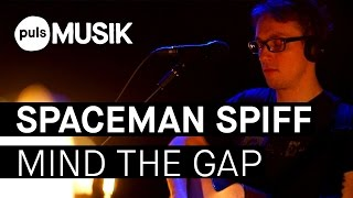 Spaceman Spiff - Mind The Gap (PULS Live Session)
