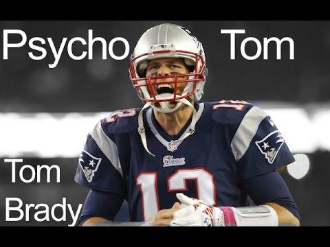Tom Brady II Psycho Tom II  2016 New England Patriots highlights