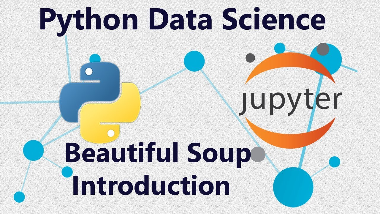 Web Scraping and Parsing Using Beautiful Soup (bs4) in Python - Tutorial 33  in Anaconda