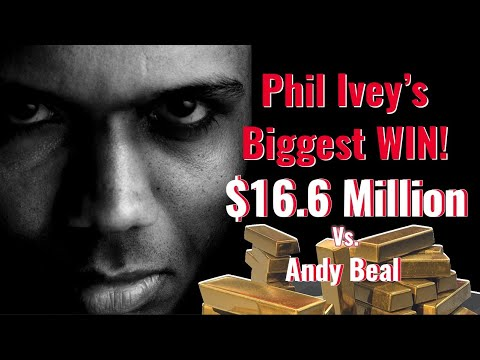 Phil Ivey's Biggest Win - $16.6 Million Vs Andy Beal!